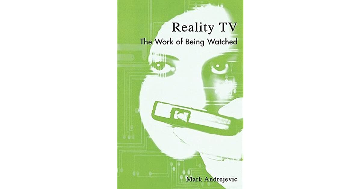 Reality TV The Work of Being Watched