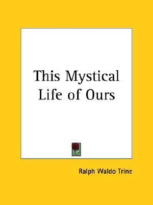this-mystical-life-of-ours