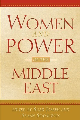 Women and Power in the Middle East (Suad Joseph, Susan Slyomovics, 2000)