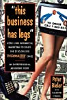 """this Business Has Legs"": How I Used Infomercial Marketing to Create the $100,000,000 Thighmaster Craze: An Entrepreneurial Adventure Story"