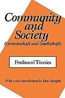 Community and Society: (Gemeinschaft und Gesellschaft)