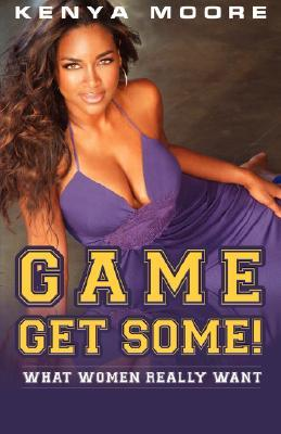 Game Get Some By Kenya Moore
