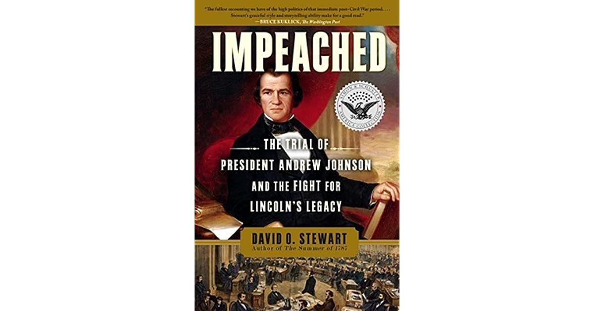the impeachment of andrew johnson 11011999  johnson's impeachment trial is considered to be important because it checked the attempt among certain members of congress to establish congressional.