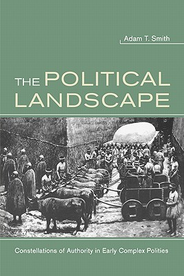 The Political Landscape: Constellations of Authority in Early Complex Polities