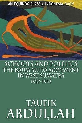 Schools and Politics: The Kaum Muda Movement in West Sumatra (1927-1933)