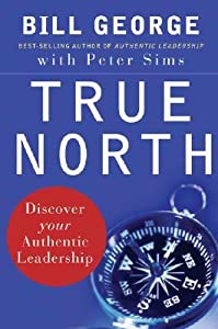 True North: Discover Your Authentic Leadership