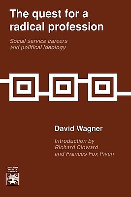 The Quest for a Radical Profession: Social Service Careers and Political Ideology