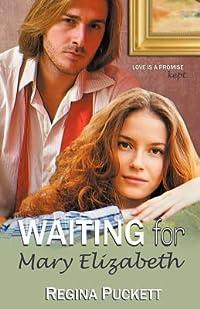Waiting for Mary Elizabeth