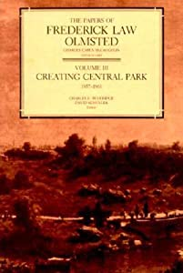 The Papers of Frederick Law Olmsted: Creating Central Park, 1857–1861