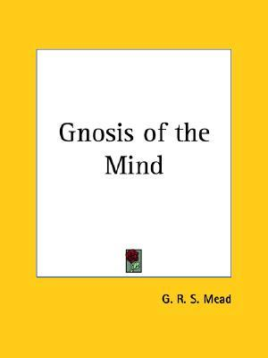 Gnosis of the Mind