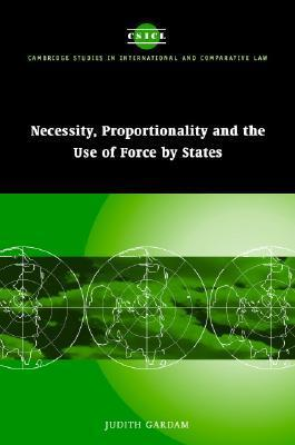 Necessity, Proportionality and the Use of Force