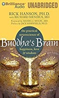 Buddha's Brain: The Practical Neuroscience of Happiness, Love  Wisdom