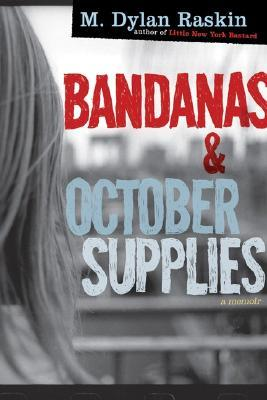 Bandanas and October Supplies: A Memoir