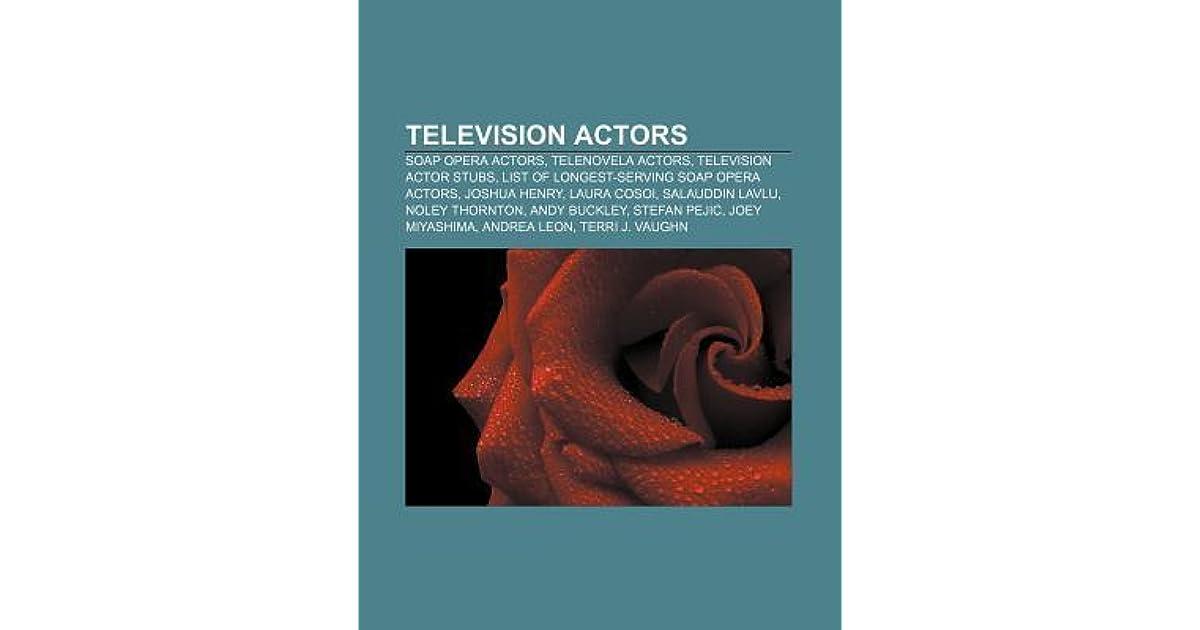 Television Actors: Soap Opera Actors, Telenovela Actors