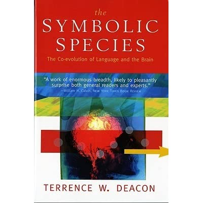 The Symbolic Species The Co Evolution Of Language And The Brain By