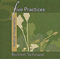 Five Practices - Radical Hospitality