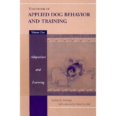 Handbook Of Applied Dog Behavior And Training Adaptation And