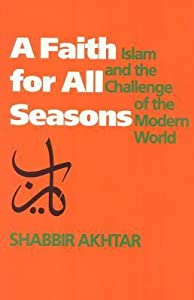 A Faith for All Seasons: Islam and the Challenge of the Modern World