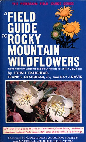 A Field Guide to Rocky Mountain Wildflowers from Northern Arizona and New Mexico to British Columbia