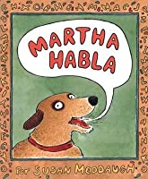 Martha Habla = Martha Speaks