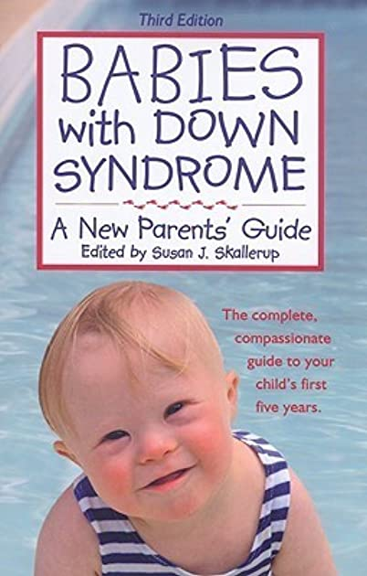 babies with down syndrome a new parents guide by susan skallerup rh goodreads com Down Syndrome Resources for Parents Down Syndrome Legal Advice