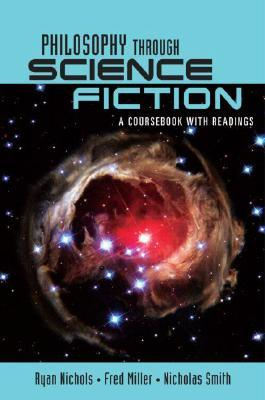 Philosophy Through Science Fiction: A Coursebook with Readings