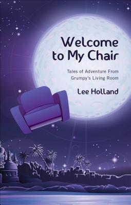 Welcome to My Chair by Lee Holland
