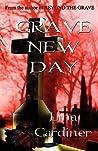 Grave New Day (Jess Vandermire, #3)