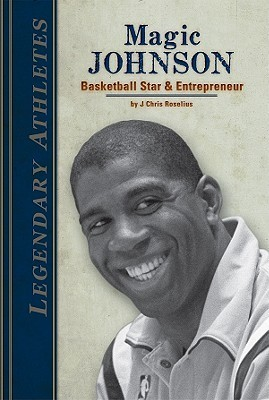 Magic Johnson Basketball Star & Entrepreneur (Legendary Athletes)