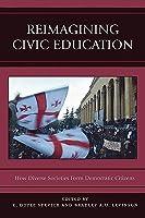 Reimagining Civic Education: How Diverse Societies Form Democratic Citizens