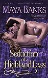Seduction of a Highland Lass by Maya Banks
