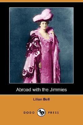 Abroad with the Jimmies Lilian Bell