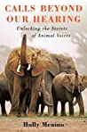 Calls Beyond Our Hearing: Unlocking the Secrets of Animal Voices