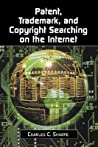 Patent, Trademark, and Copyright Searching on the Internet