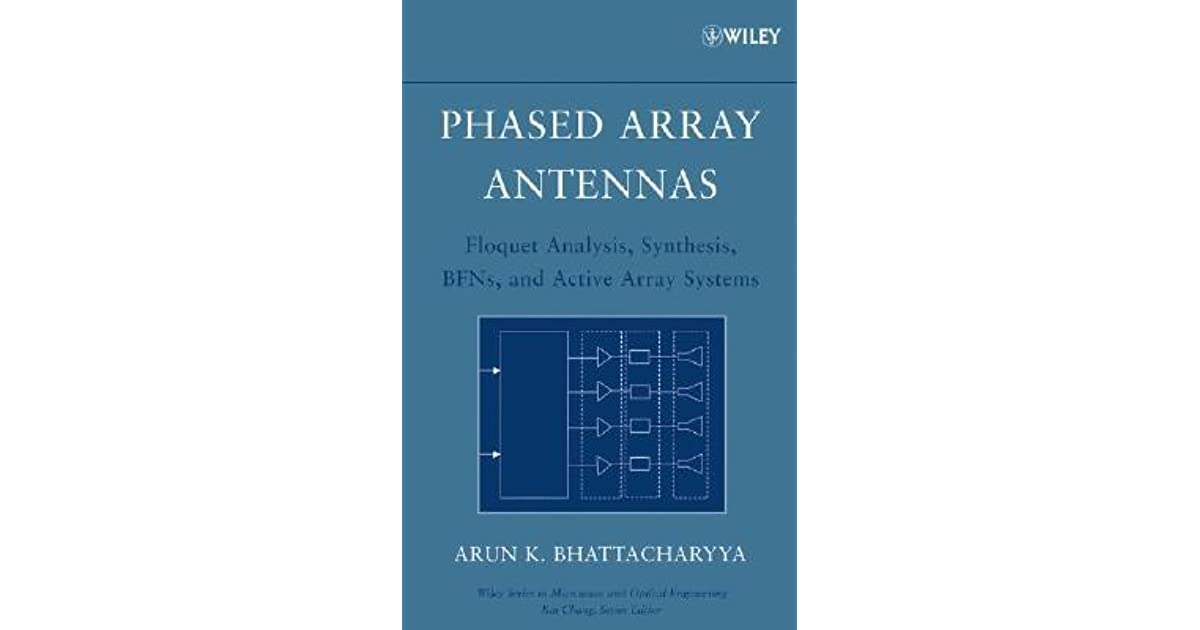 Phased Array Antennas: Floquet Analysis, Synthesis, Bfns and