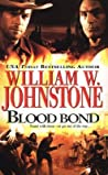 Blood Bond by William W. Johnstone