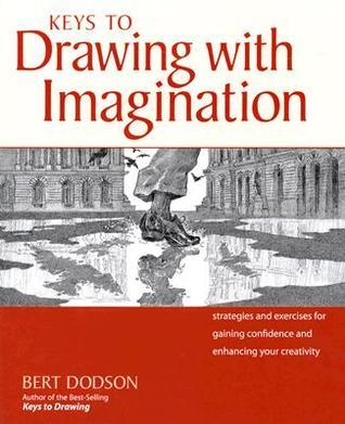 Keys-to-Drawing-with-Imagination-Strategies-and-Exercises-for-Gaining-Confidence-and-Enhancing-Your-Creativity