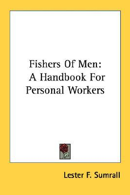 Fishers Of Men: A Handbook For Personal Workers