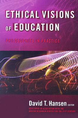 Ethical Visions of Education: Philosophies in Practice