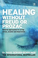 Healing Without Freud Or Prozac