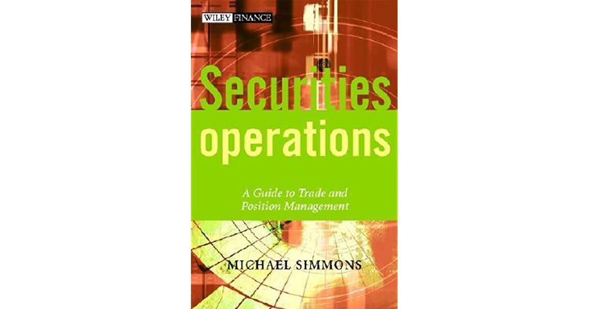 securities operations a guide to trade and position management pdf