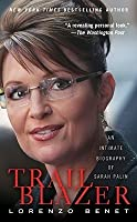 Trailblazer: An Intimate Biography of Sarah Palin