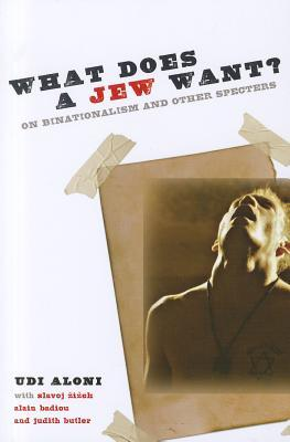 What Does a Jew Want? On Binationalism and Other Specters