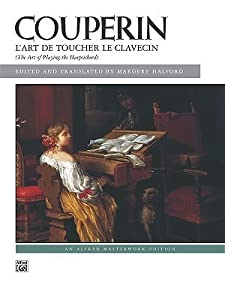 L'Art De Toucher Le Clavecin. The Art of Playing the Harpsichord