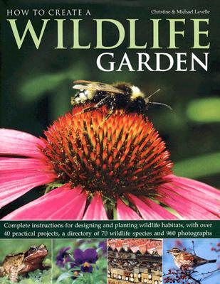 How to Create a Wildlife Garden by Christine Lavelle