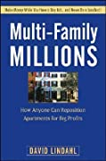 Multi-Family Millions: How to Flip and Reposition Small Apartment Buildings for Maximum Profit in Minimum Time