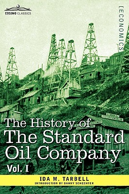 The History of the Standard Oil Company, Vol. I (in Two Volumes)