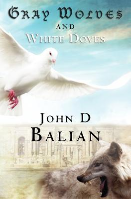 Gray Wolves and White Doves by John Balian