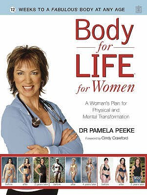 Body For Life For Women A Woman S Plan For Physical And Mental Transformation By Pamela Peeke