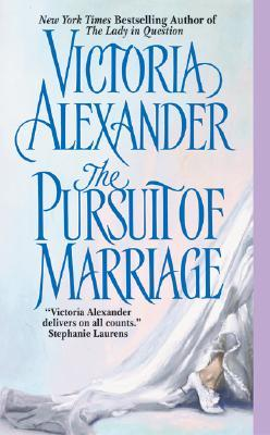 The Pursuit of Marriage by Victoria Alexander